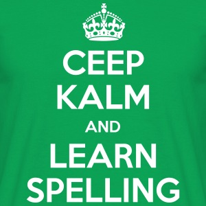 keep calm and learn spelling T-Shirts - Männer T-Shirt