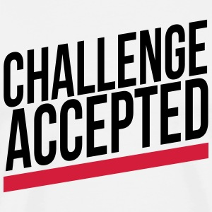 challenge accepted T-shirts - Mannen Premium T-shirt