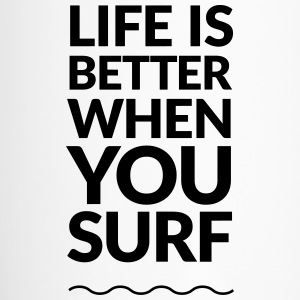 life is better when you surf - Thermobecher