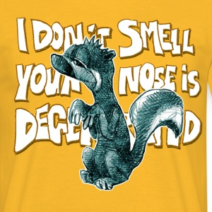I don' smell, your nose is degenerated - Männer T-Shirt