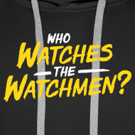 Motiv ~ Who watches the watchmen? Hoodie