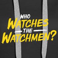 Motiv ~ Who watches the watchmen? Hoodie Frauen