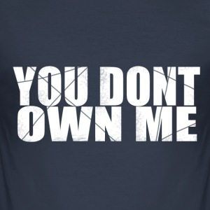 You don't own me WHITE - Männer Slim Fit T-Shirt