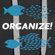 Motiv ~ Organize!  Hoodie Frauen