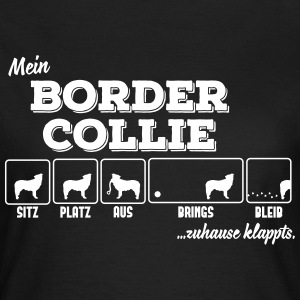 Mein Border Collie - zuhause klappts T-Shirts - Frauen T-Shirt