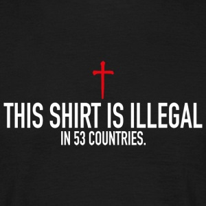 This Shirt Is Illegal T-Shirts - Männer T-Shirt
