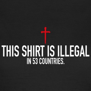 This Shirt Is Illegal T-Shirts - Frauen T-Shirt