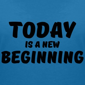 Today is a new beginning T-shirts - T-shirt med v-ringning dam