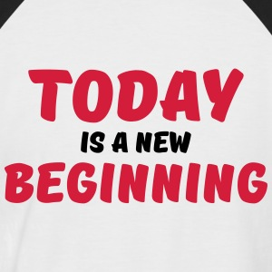 Today is a new beginning T-shirts - Mannen baseballshirt korte mouw