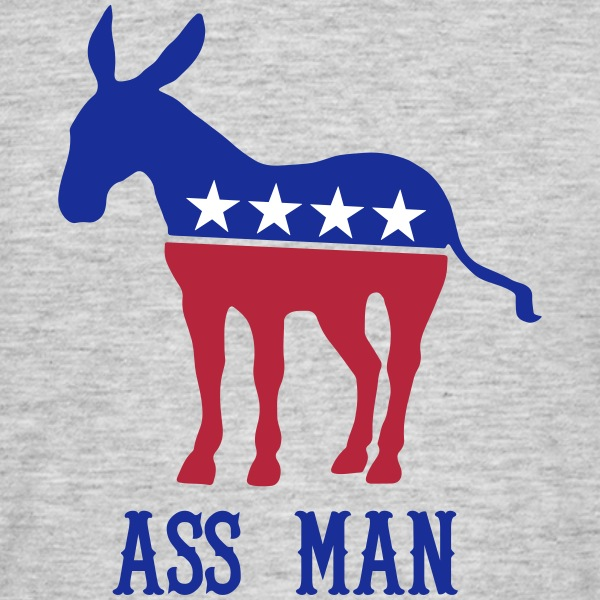 Ass Man Democratic - Männer T-Shirt