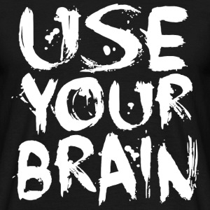 Use Your Brain - White T-Shirts - Männer T-Shirt