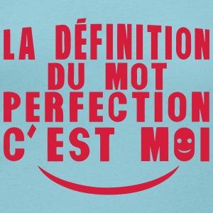 definition mot perfection cest moi citat Tee shirts - T-shirt col rond U Femme