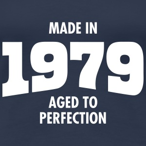 Made In 1979 - Aged To Perfection Camisetas - Camiseta premium mujer