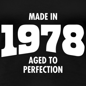 Made In 1978 - Aged To Perfection Camisetas - Camiseta premium mujer