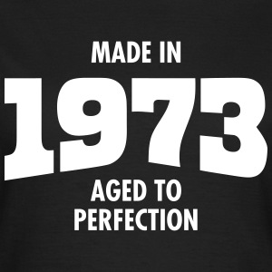 Made In 1973 - Aged To Perfection T-Shirts - Women's T-Shirt