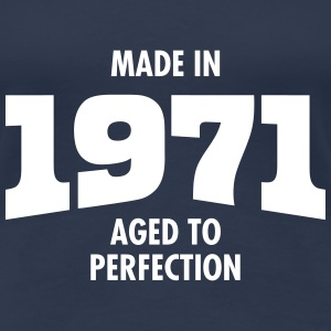 Made In 1971 - Aged To Perfection Magliette - Maglietta Premium da donna