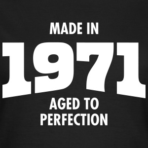 Made In 1971 - Aged To Perfection T-Shirts - Frauen T-Shirt