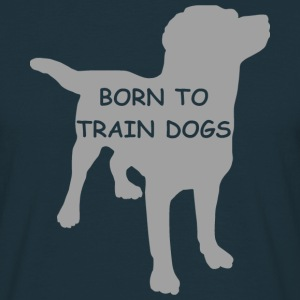 BORN TO TRAIN T-Shirts - Männer T-Shirt