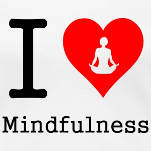 I love Mindfulness - Shirt - Women's Premium T-Shirt