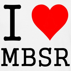 I love MBSR - Mindfulness Tee shirts - T-shirt Homme
