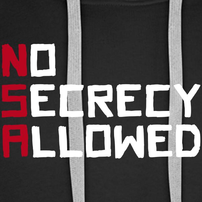 NSA - No Secrecy Allowed  Hoodie