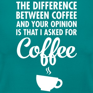 The Difference Between Coffee And Your Opinion... Camisetas - Camiseta mujer