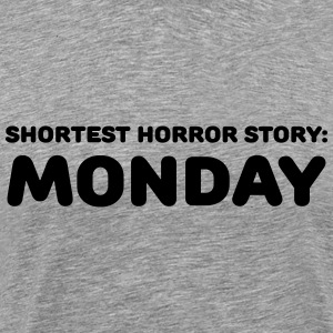 Shortest Horror Story: Monday T-Shirts - Männer Premium T-Shirt