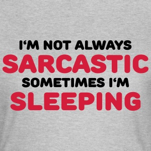 I'm not always sarcastic T-Shirts - Women's T-Shirt