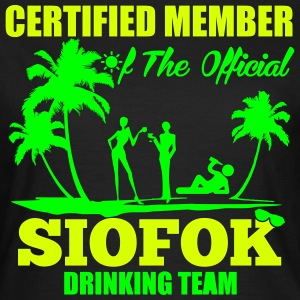 Certified member of the SIOFOK drinking team T-shirts - Vrouwen T-shirt