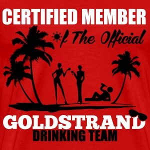 Certified member of the GOLDSTRAND drinking team T-shirts - Mannen Premium T-shirt