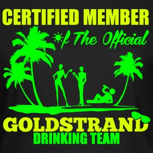Certified member of the GOLDSTRAND drinking team T-Shirts - Frauen T-Shirt