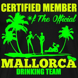 Certified member of the MALLORCA drinking team T-Shirts - Men's Premium T-Shirt