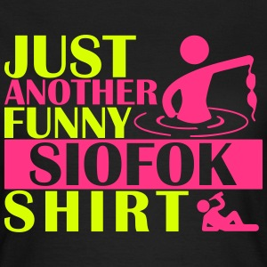 JUST ANOTHER FUNNY SIOFOK SHIRT T-Shirts - Frauen T-Shirt