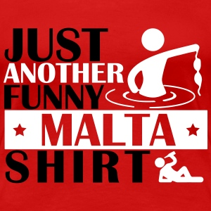 JUST ANOTHER FUNNY MALTA SHIRT T-shirts - Vrouwen Premium T-shirt