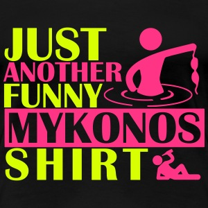 JUST ANOTHER FUNNY MYKONOS SHIRT T-shirts - Dame premium T-shirt
