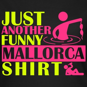 JUST ANOTHER FUNNY MALLORCA SHIRT T-Shirts - Frauen T-Shirt