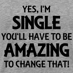 Yes, I'm single T-skjorter - Premium T-skjorte for menn