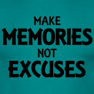Make memories, not excuses Magliette - Maglietta da uomo