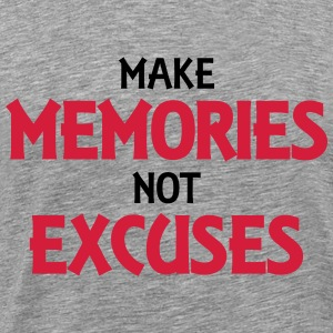 Make memories, not excuses T-shirts - Mannen Premium T-shirt