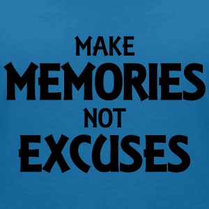 Make memories, not excuses T-skjorter - T-skjorte med V-utsnitt for kvinner