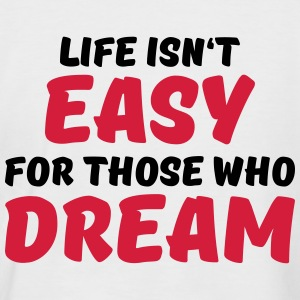 Life isn't easy for those who dream T-Shirts - Men's Baseball T-Shirt