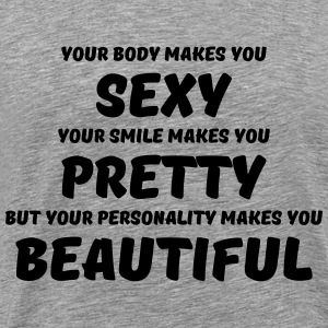 Your body makes you sexy T-shirts - Mannen Premium T-shirt