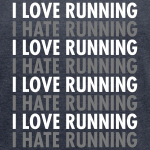 I Love / Hate Running T-Shirts - Frauen T-Shirt mit gerollten Ärmeln