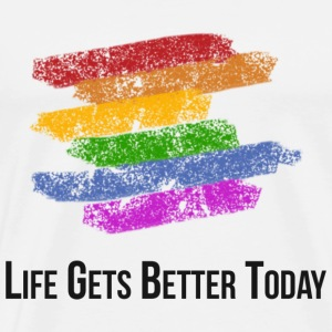 Life Gets Better Today T-Shirts - Men's Premium T-Shirt