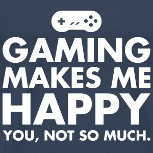 Gaming Makes Me Happy - You, Not So Much. T-shirts - Herre premium T-shirt