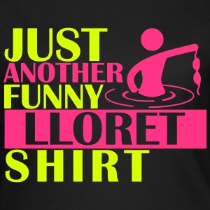 JUST ANOTHER FUNNY LLORET SHIRT T-Shirts - Women's T-Shirt