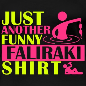 JUST ANOTHER FUNNY FALIRAKI SHIRT T-Shirts - Women's Premium T-Shirt