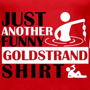 JUST ANOTHER FUNNY GOLDSTRAND SHIRT Tops - Frauen Premium Tank Top