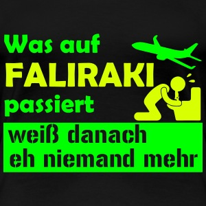 What happens to FALIRAKI after that nobody knows... T-Shirts - Women's Premium T-Shirt