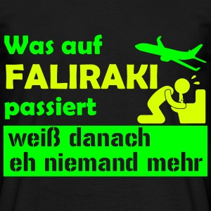 What happens to FALIRAKI after that nobody knows... T-Shirts - Men's T-Shirt